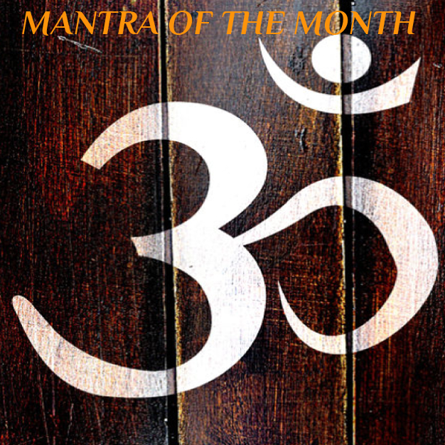 MANTRA OF THE MONTH OM